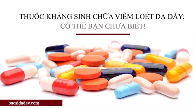 kháng sinh viêm loét dạ dày