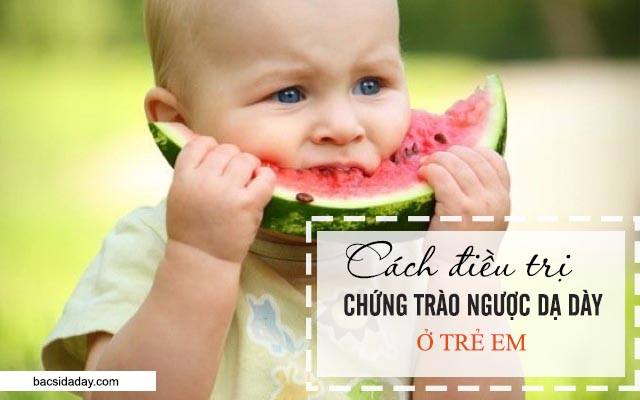 trào ngược dạ dày ở trẻ em
