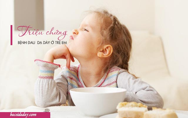 Triệu chứng đau dạ dày ở trẻ em