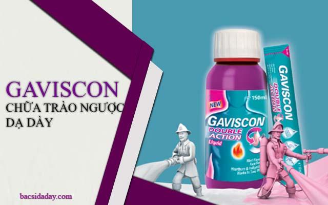 Thuốc chữa trào ngược dạ dày Gaviscon
