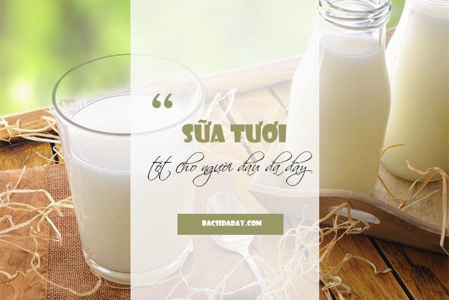 bị đau dạ dày có nên uống sữa tươi