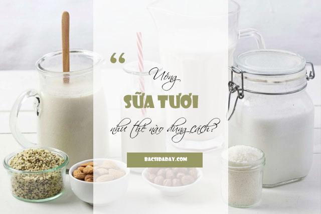 đau dạ dày có nên uống sữa tươi hay không