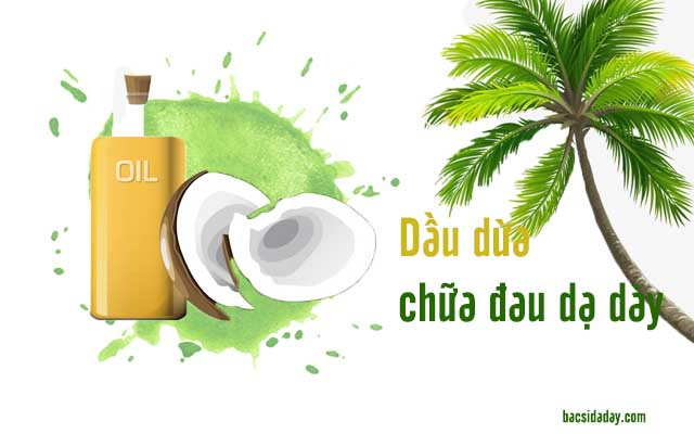 chữa đau dạ dày bằng dầu dừa
