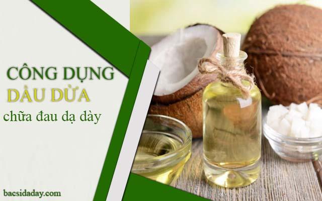 công dụng chữa đau dạ dày của dầu dừa