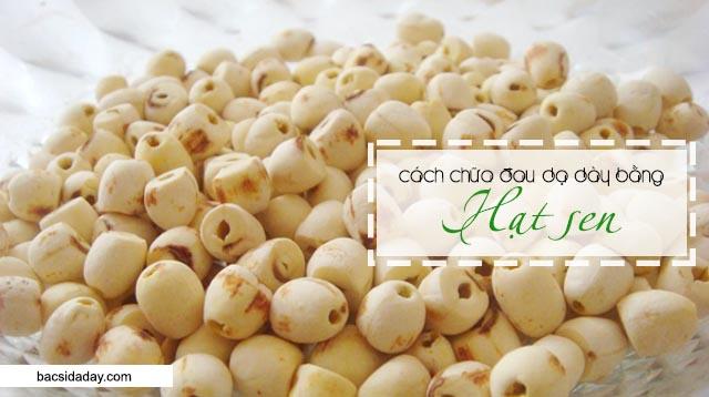món ăn từ hạt sen chữa đau dạ dày