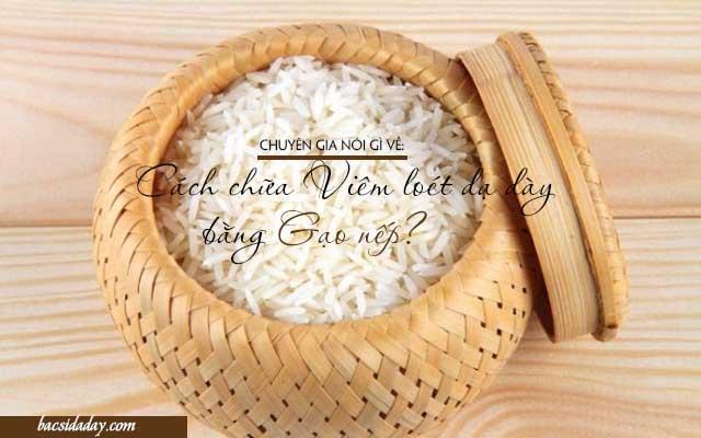 cách chữa đau viêm loét bằng gạo nếp