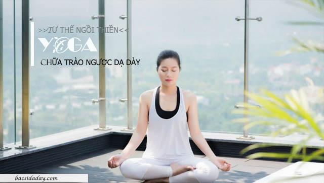 các bài tập yoga chữa trào ngược dạ dày