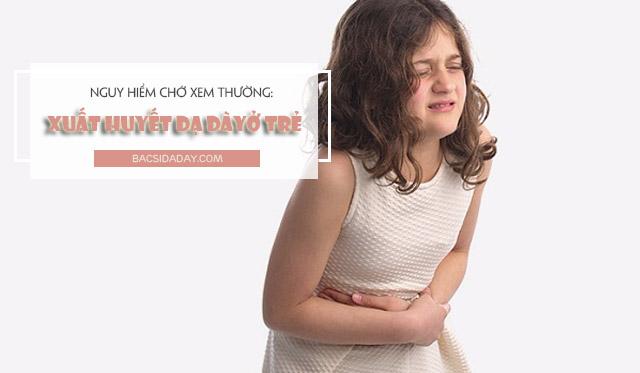 nguyên nhân xuất huyết dạ dày ở trẻ